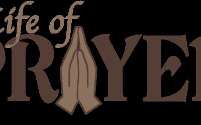 Life of Prayer