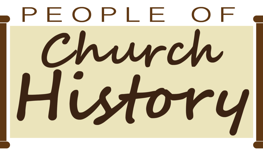 People of Church History   Bible Study